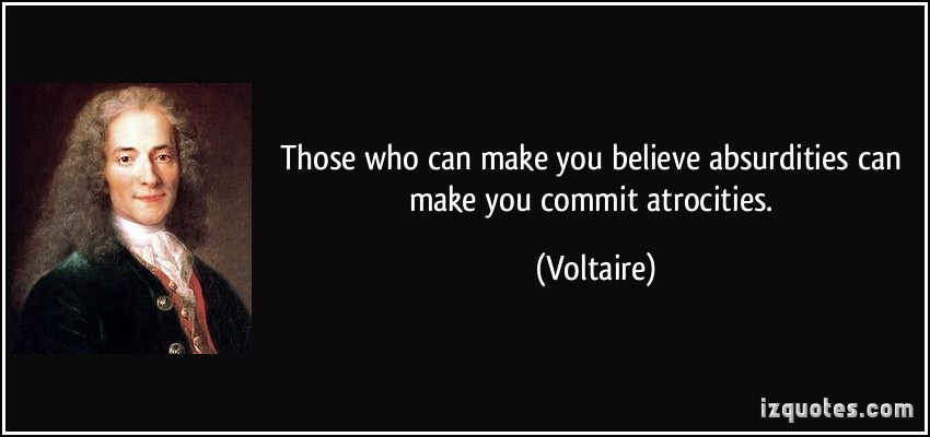 quote-those-who-can-make-you-believe-absurdities-can-make-you-commit-atrocities-voltaire-191236