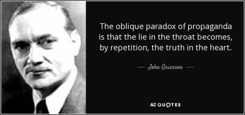 quote-the-oblique-paradox-of-propaganda-is-that-the-lie-in-the-throat-becomes-by-repetition-john-grierson-11-75-55.jpg